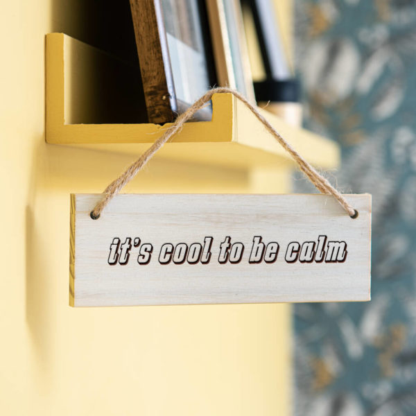 original_it-s-cool-to-be-calm-personalised-sign